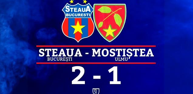 Steaua București - Mostiștea Ulmu 2-1