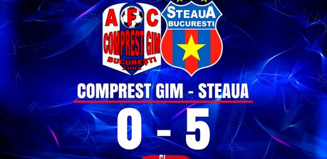 comprest GIM - Steaua București 0-5